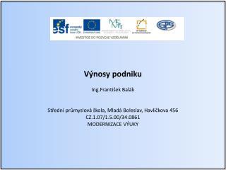 Výnosy podniku Ing.František Balák Střední průmyslová škola, Mladá Boleslav, Havlíčkova 456