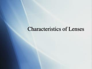 Characteristics of Lenses