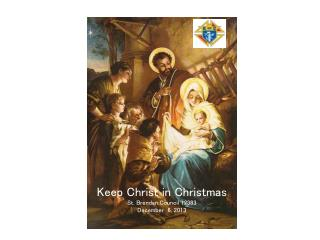 Keep Christ in Christmas St. Brendan Council 12383 December 6, 2013