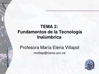 TEMA 2: Fundamentos de la Tecnología Inal á mbrica