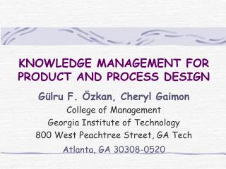 KNOWLEDGE MANAGEMENT FOR PRODUCT AND PROCESS DESIGN