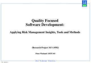 Quality Focused Software Development: Applying Risk Management Insights, Tools and Methods