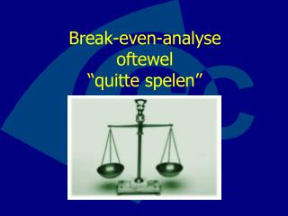 "Break-even-analyse  oftewel ""quitte spelen"""