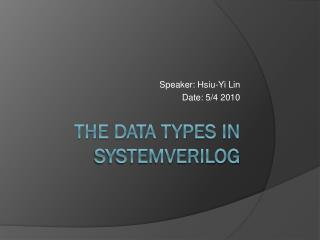 The data types in Systemverilog