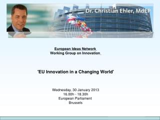 European Ideas Network  Working Group on Innovation ' EU Innovation in a Changing World'