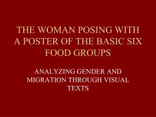 THE WOMAN POSING WITH A POSTER OF THE BASIC SIX FOOD GROUPS