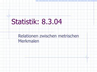 Statistik: 8.3.04