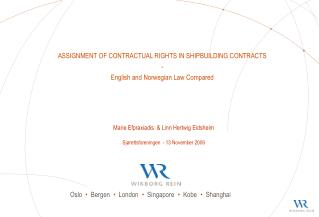 ASSIGNMENT OF CONTRACTUAL RIGHTS IN SHIPBUILDING CONTRACTS - English and Norwegian Law Compared