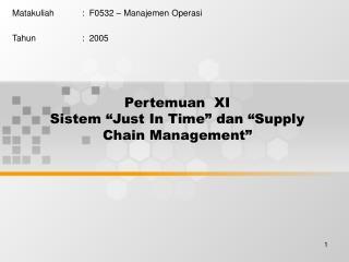 """Pertemuan XI Sistem """"Just In Time"""" dan """"Supply Chain Management"""""""
