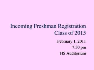 Incoming Freshman Registration Class of 2015