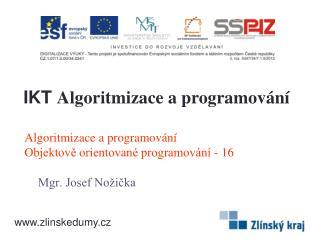 Algoritmizace a programování Objektově orientované programování - 16