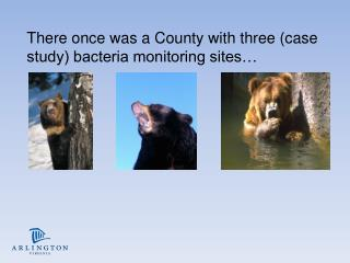 There once was a County with three (case study) bacteria monitoring sites…