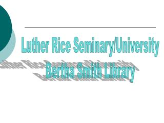 Luther Rice Seminary/University Bertha Smith Library