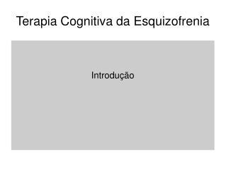 Terapia Cognitiva da Esquizofrenia