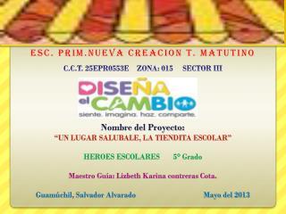 ESC. PRIM.NUEVA CREACION T. MATUTINO