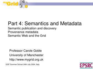 Professor Carole Goble University of Manchester mygrid.uk