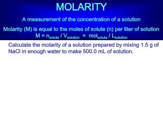 MOLARITY A measurement of the concentration of a solution