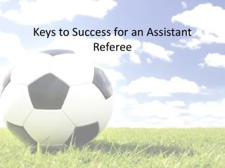 Keys to Success for an Assistant Referee