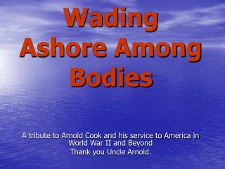 Wading Ashore Among Bodies
