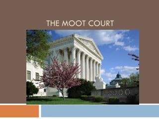 THE MOOT COURT