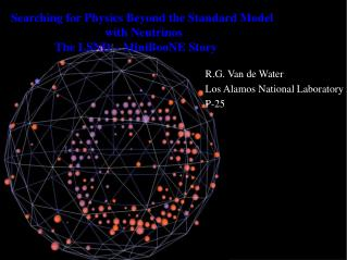 Searching for Physics Beyond the Standard Model  with Neutrinos                 The LSND – MiniBooNE Story