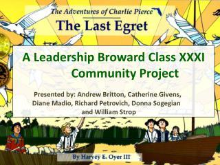 A Leadership Broward Class XXXI Community Project