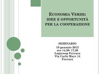 Economia Verde : idee e opportunità per la cooperazione