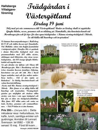 Trädgårdar i Västergötland Lördag 19 juni
