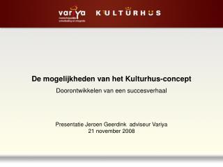 De mogelijkheden van het Kulturhus-concept Doorontwikkelen van een succesverhaal
