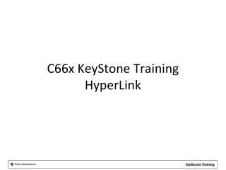 C66x KeyStone Training HyperLink