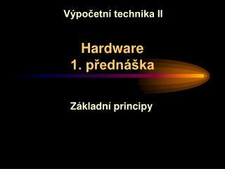 Hardware 1. přednáška