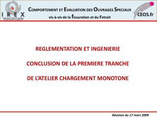 REGLEMENTATION ET INGENIERIE CONCLUSION DE LA PREMIERE TRANCHE DE L'ATELIER CHARGEMENT MONOTONE
