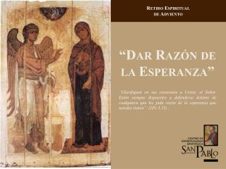 """Dar Razón  de la  Esperanza """