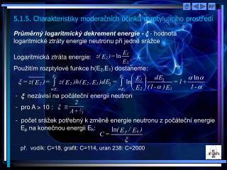 5.1.5. Charakteristiky moderačních účinků rozptylujícího prostředí