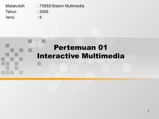 Pertemuan 01 Interactive Multimedia