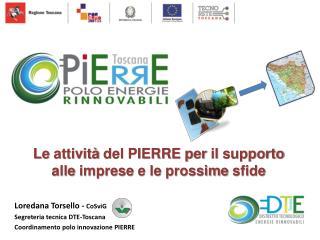 Loredana Torsello - CoSviG Segreteria tecnica DTE-Toscana Coordinamento polo innovazione PIERRE