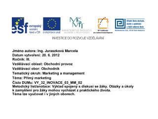 Jméno autora: Ing. Juraszková Marcela Datum vytvoření: 20. 6. 2012 Ročník: III.