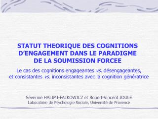 Le cas des cognitions engageantes vs. désengageantes,