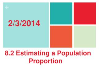 8.2 Estimating a Population               Proportion