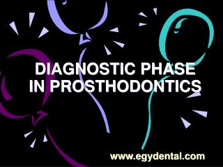 DIAGNOSTIC PHASE IN PROSTHODONTICS
