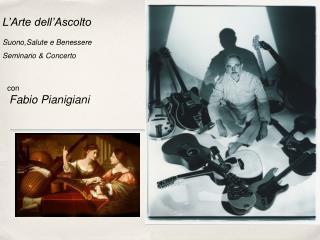 L'Arte dell'Ascolto Suono,Salute e Benessere Seminario & Concerto