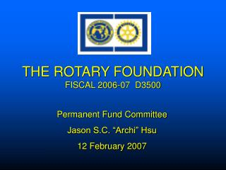THE ROTARY FOUNDATION FISCAL 2006-07 D3500