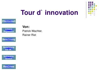 Tour d` innovation