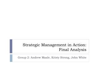 Strategic Management in Action: Final Analysis