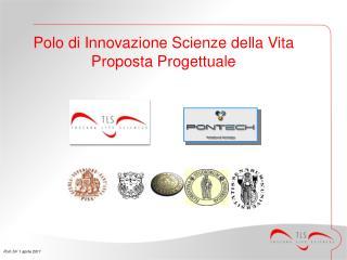Polo di Innovazione Scienze della Vita Proposta Progettuale