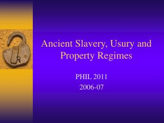 Ancient Slavery, Usury and Property Regimes