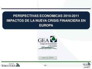PERSPECTIVAS ECONOMICAS 2010-2011 IMPACTOS DE LA NUEVA CRISIS FINANCIERA EN EUROPA