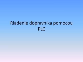 Riadenie dopravníka pomocou PLC