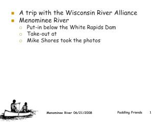 A trip with the Wisconsin River Alliance Menominee River Put-in below the White Rapids Dam