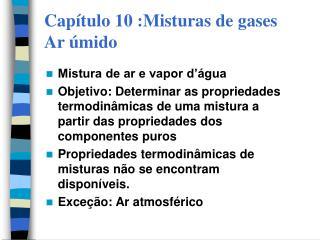 Capítulo 10 :Misturas de gases Ar úmido